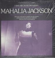 Mahalia Jackson - I Sing Because I'm Happy - Volume 1