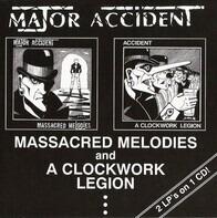 Major Accident - Massacred Melodies / A Clockwork Legion