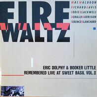 Mal Waldron , Richard Davis , Ed Blackwell , Donald Harrison , Terence Blanchard - Eric Dolphy & Booker Little Remembered Live At Sweet Basil Vol. II - Fire Waltz