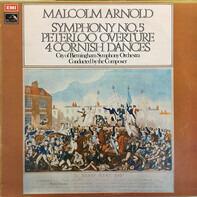 Malcolm Arnold With City Of Birmingham Symphony Orchestra - Symphony No. 5; Peterloo Overture; 4 Cornish Dances