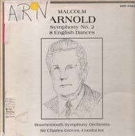 Malcolm Arnold - Symphony No. 2 / 8 English Dances (Charles Groves)