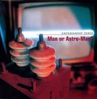 Man Or Astroman - Experiment Zero