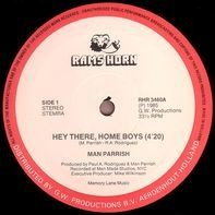Man Parrish - Hey There, Home Boys