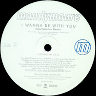 Mandy Moore - I Wanna Be With You (The Soul Solution Remixes)