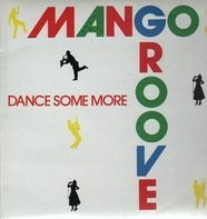 Mango Groove - Dance Some More