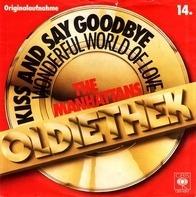 Manhattans - Kiss And Say Goodbye / Wonderful World Of Love