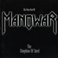 Manowar - The Kingdom Of Steel (The Very Best Of)