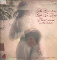 Mantovani And His Orchestra - The Greatest Gift Is Love