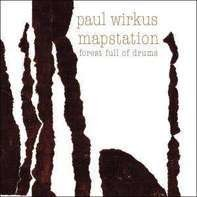 MAPSTATION / PAUL WIRKUS - Forest Full of Drums