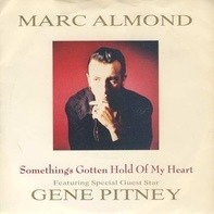 Marc Almond Featuring Special Guest Star Gene Pitney - Something's Gotten Hold Of My Heart
