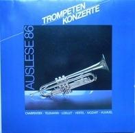 Marc Antoine Charpentier • Georg Philipp Telemann • Jean-Baptiste Loeillet • Johann Wilhelm Hertel - Trompetenkonzerte - Auslese 86
