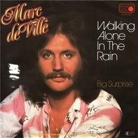 Marc De Ville - Walking Alone In The Rain