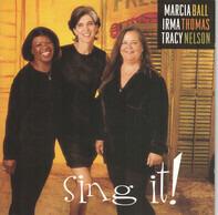Marcia Ball , Irma Thomas , Tracy Nelson - Sing It!