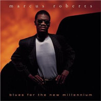 Marcus Roberts - Blues for the New Millennium