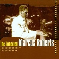 Marcus Roberts - The Collected