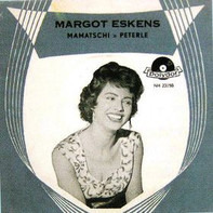 Margot Eskens - Mamatschi / Peterle