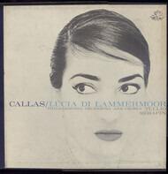 Maria Callas , Philharmonia Orchestra And Philharmonia Chorus , Tullio Serafin - Lucia Di Lammermoor (Opera In Three Acts)
