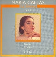 Maria Callas - La Divina Vol.1; Norma, Il Pirata