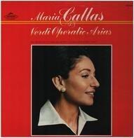 Maria Callas - Verdi Operatic Arias