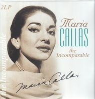 Maria Callas - Incomparable