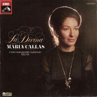 Maria Callas - La Divina - Maria Callas in ihren bedeutendsten Aufnahmen 1953-64