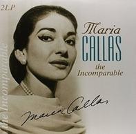Maria Callas - Incomparable