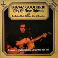 Steve Goodman with Bob Dylan - City Of New Orleans