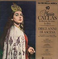 Maria Callas - Dieci Anni Di Ascesa