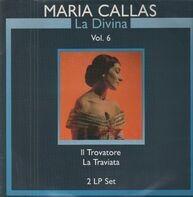 Maria Callas - La Divina Vol.6: Il Trovatore, La Traviata (Verdi)