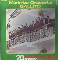 Marimba Orquesta Gallito - 20 Exitos de Oro