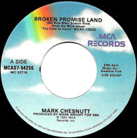 Mark Chesnutt - Broken Promise Land / Friends In Low Places