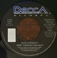 Mark Chesnutt - Goin' Through The Big D / It's Almost Like You're Here