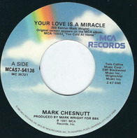 Mark Chesnutt - Your Love Is A Miracle / Too Good A Memory