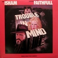 Mark Isham / Marianne Faithfull - Trouble In Mind (Original Motion Picture Soundtrack)