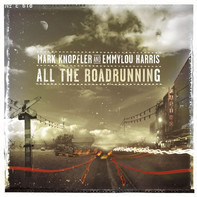 Mark Knopfler And Emmylou Harris - All the Roadrunning