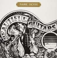 Mark Nevin - Beautiful Guitars