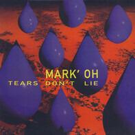 Mark 'Oh - Tears Don't Lie
