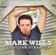 Mark Wills - Familiar Stranger