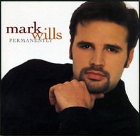 Mark Wills - Permanently
