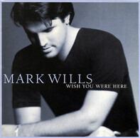 Mark Wills - Wish You Were Here