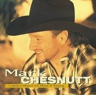 Mark Chesnutt - I Dont Want to Miss a Thing