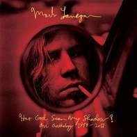 Mark Lanegan - Has God Seen My Shadow?