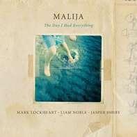 Mark Lockheart /Liam Noble /Jasper Hoiby - Malija-The Day I Had Everything