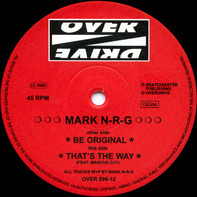 Mark N-R-G - Thats the way / Be original