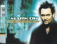 Mark 'Oh - When The Children Cry