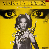 Marsha Raven - Catch Me (I'm Falling In Love)