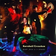 Marshall Crenshaw - Mary Jean & 9 Others