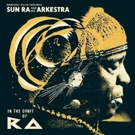 Sun Ra - Marshall Allen Presents Sun Ra - In The Orbit Of Ra
