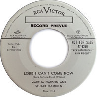 Martha Carson , And Stuart Hamblen - Lord I Can't Come Now / I've Got So Many Million Years (That I Can't Count Them)