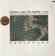Martha And The Muffins / M + M - Danseparc
